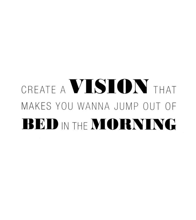 "Sticker pentru perete ""Create a vision that makes you wanna jump out of bed in the morning"""